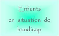 ENFANTS EN SITUATION DE HANDICAP