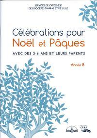 Celebrations Noel Paques Annee B Pte Enfance